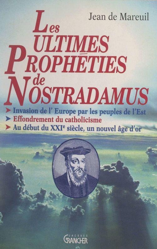 Les ultimes prophéties de Nostradamus