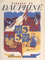 Visages du Dauphiné  - Robert Avezou - René Fernandat - Georges GAILLARD