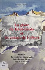 La gloire du Haut-Bréda et les canons de Colbert  - Georges Salamand