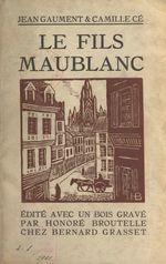 Le fils Maublanc  - Camille Ce - Jean Gaument