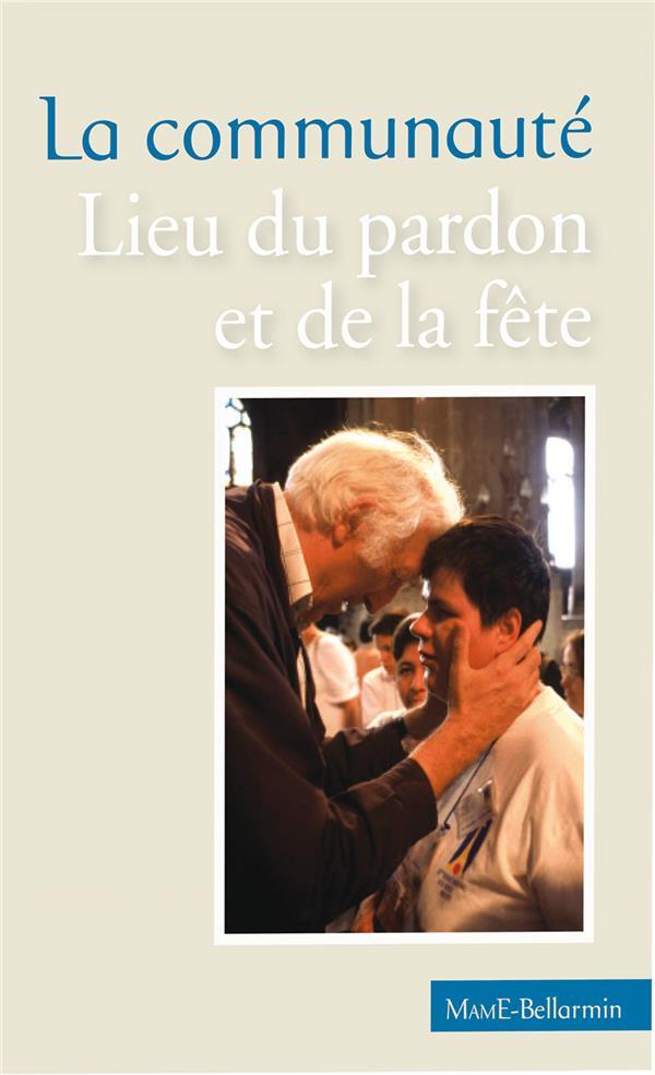 La communaute, lieu du pardon et de la fete