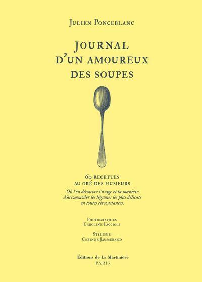 Journal d'un amoureux des soupes ; 60 recettes au gré des humeurs