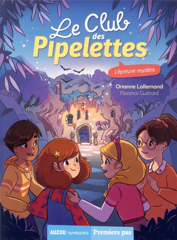 Le club des Pipelettes T.9 ; l'épreuve mystère