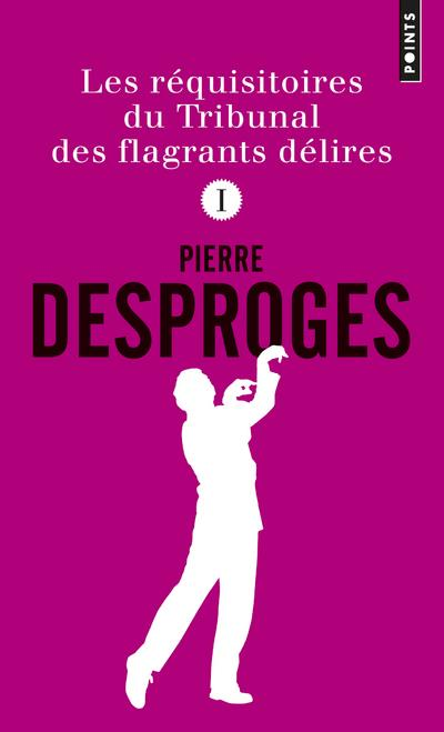 DESPROGES PIERRE - LES REQUISITOIRES DU TRIBUNAL DES FLAGRANTS DELIRES - VOLUME 01