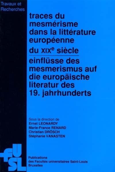 Traces du mesmerisme dans la litterature europeenne du xixe siecle : actes du colloque international
