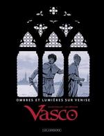 Vasco - Ombres et Lumières sur Venise  - Chaillet - Luc Revillon - Gilles Chaillet