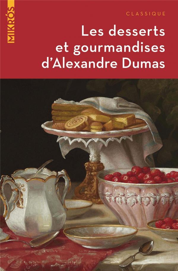 les desserts et gourmandises d'Alexandre Dumas