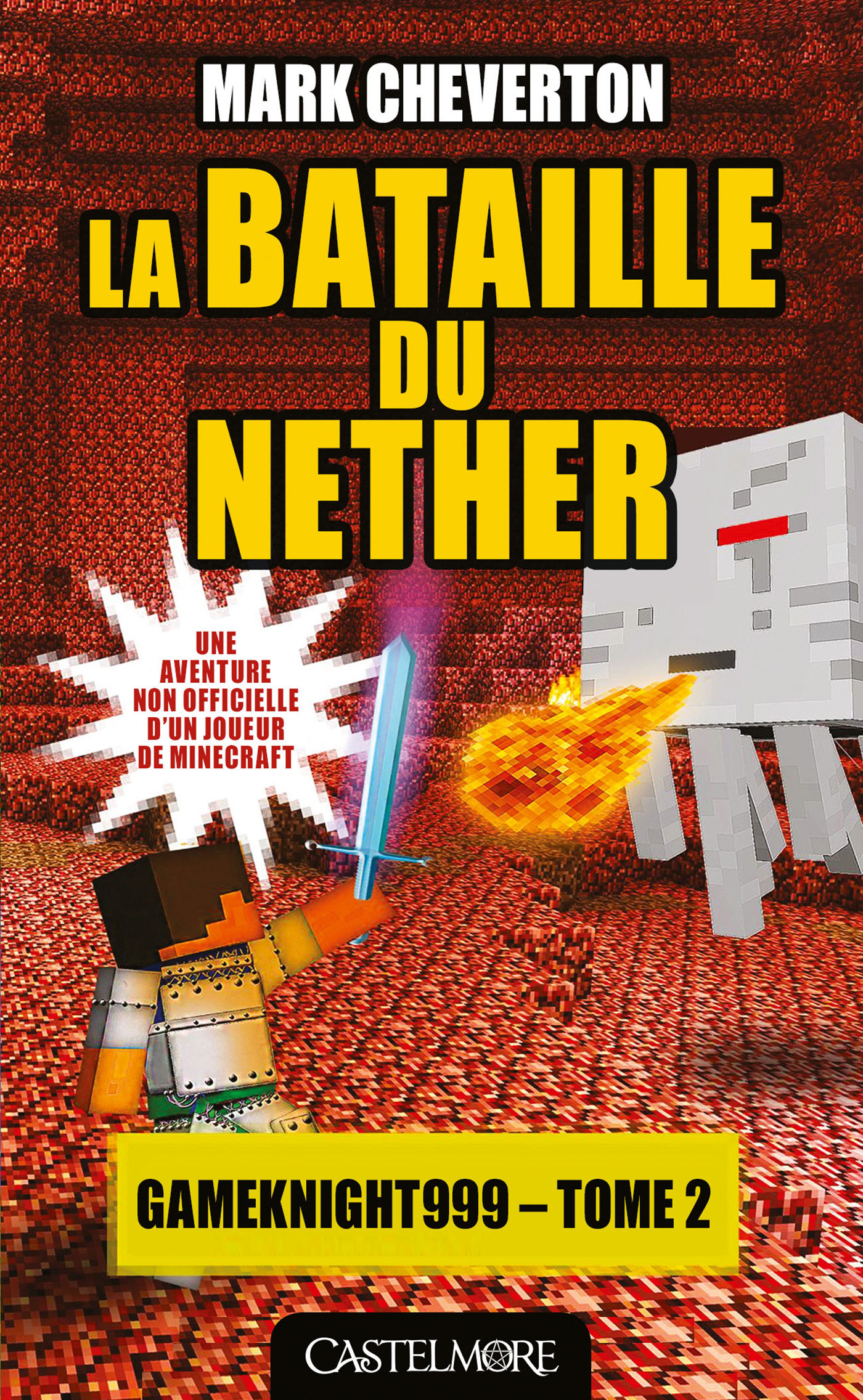 Minecraft - les aventures de Gameknight999 T.2 ; la bataille du Nether