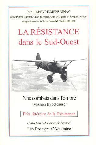 La résistance dans le sud-ouest ; nos combats dans l'ombre