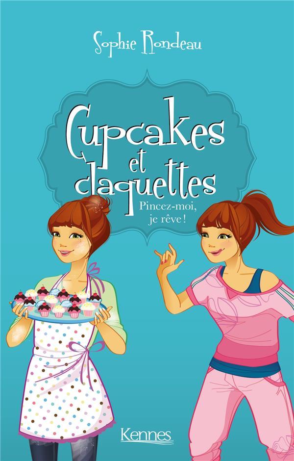 Cupcakes et claquettes T.3 ; pincez-moi, je rêve !