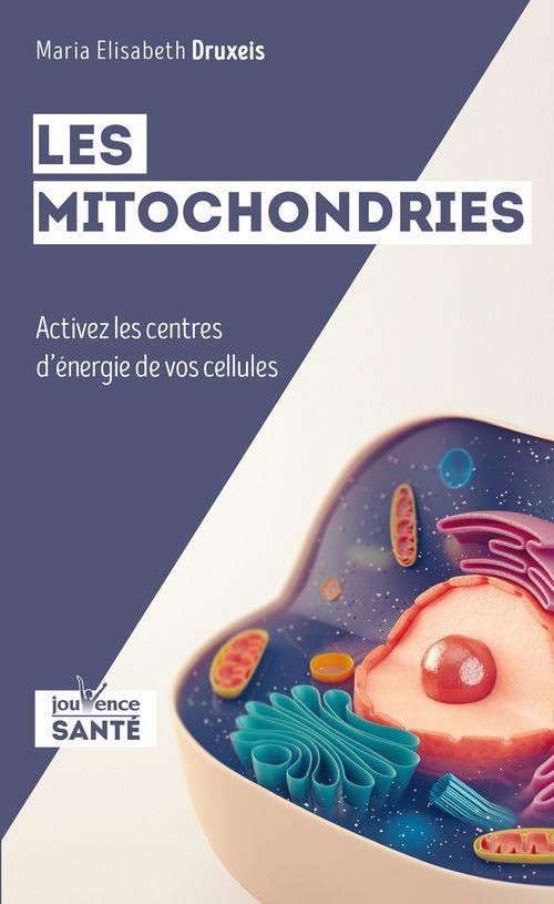 Les mitochondries ; activez les centres d'énergie de vos cellules