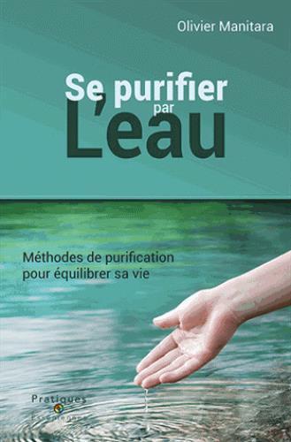 Se purifier par l'eau ; méthodes de purification pour équilibrer sa vie