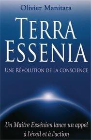 Terra Essenia ; une révolution de la conscience ; un maïtre essénien lance un appel à l'éveil et à l'action