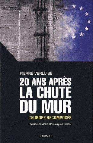 20 ans après la chute du mur ; l'Europe recomposée