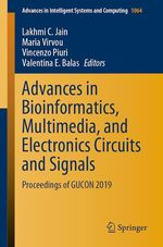 Advances in Bioinformatics, Multimedia, and Electronics Circuits and Signals  - Lakhmi C. Jain - Valentina E. Balas - Maria Virvou - Vincenzo Piuri