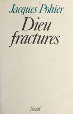 Vente EBooks : Dieu : fractures  - Jacques Pohier