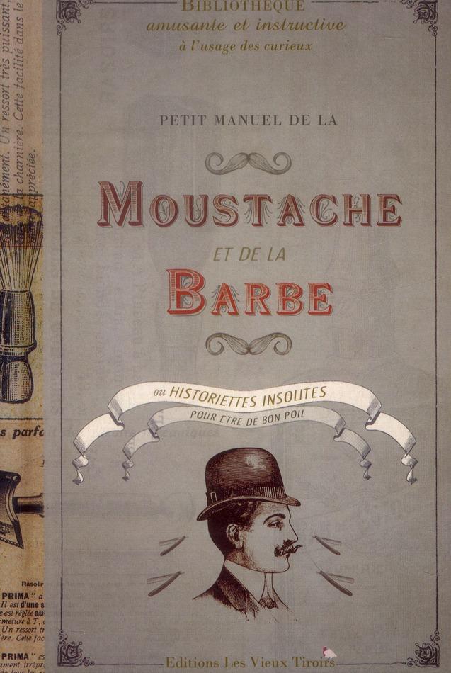 Petit Manuel De La Moustache Et De La Barbe Ou Historiettes Pour Etre De Bon Poil Delphine Dupuis Vieux Tiroirs Grand Format Le Hall Du Livre Nancy