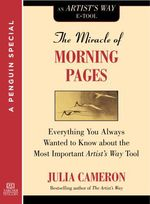 The Miracle of Morning Pages  - Julia Cameron