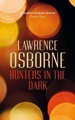 Vente Livre Numérique : Hunters in the Dark  - Lawrence Osborne