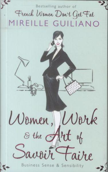 Women, work, and the art of savoir faire - business sense and sensibility