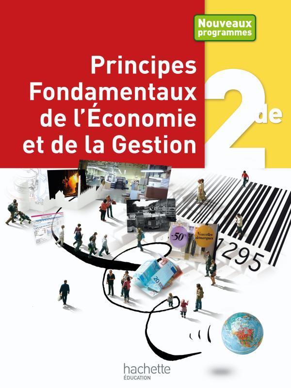 Principes Fondamentaux De L'Economie Et De La Gestion ; 2nde ; Livre De L'Eleve