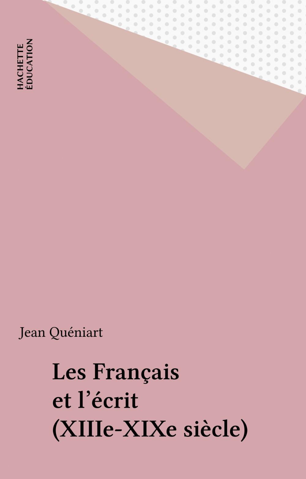 Les francais et l'ecrit xiii-xix siecle