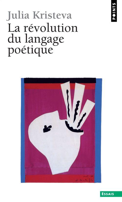Revolution du langage poetique. l'avant-garde a la fin du xixe siecle: lautreamont et mallarme (la)