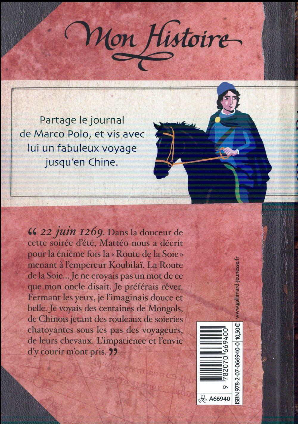 Marco Polo, la grande aventure ; journal sur la route de la soie 1269-1275