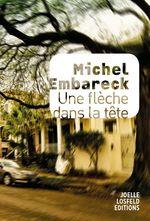Vente EBooks : Une flèche dans la tête  - Michel Embareck