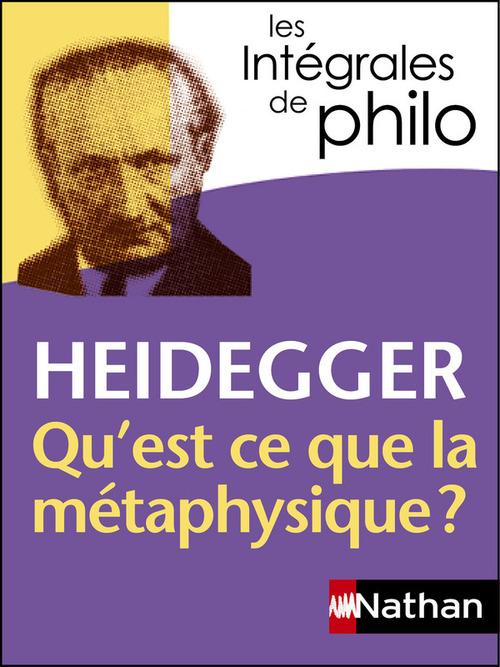 Heidegger ; qu'est-ce-que la méthaphysique ?