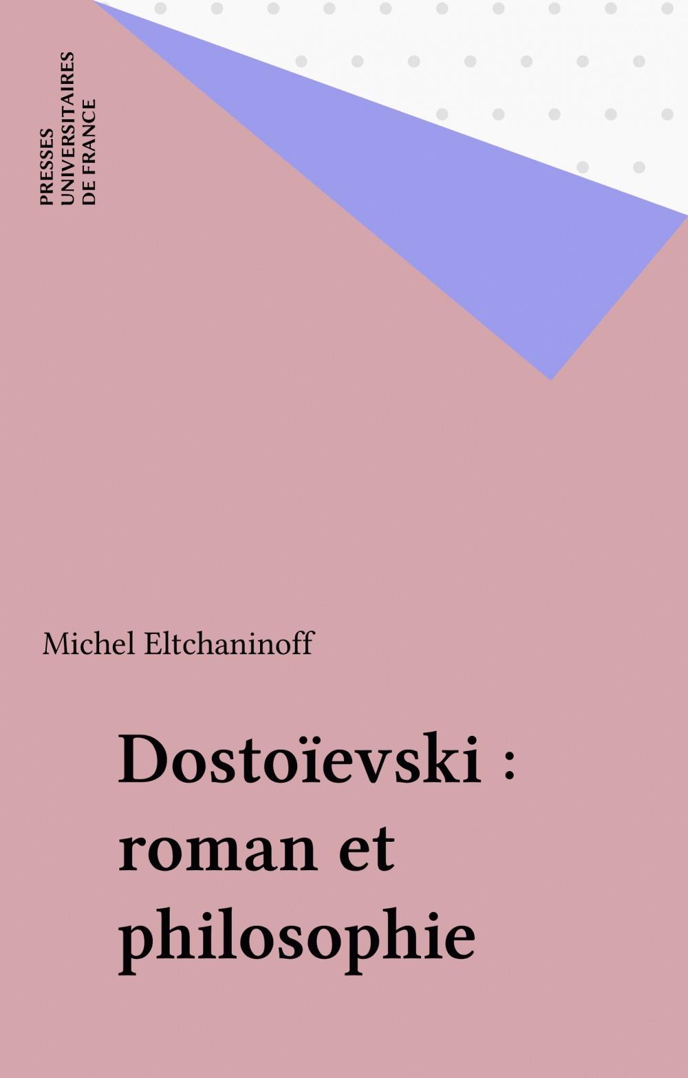 Dostoievski. roman et philosophie