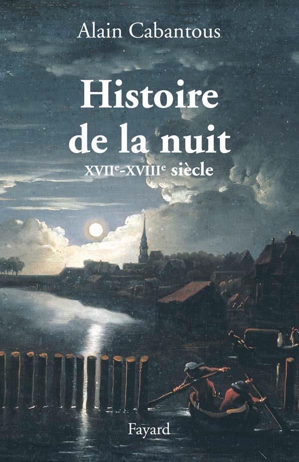 Histoire de la nuit XVII-XVIII siècle