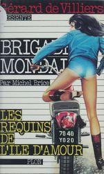 Brigade mondaine t.8 ; les requins de l'île d'amour  - Michel Brice