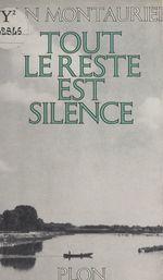 Tout le reste est silence  - Jean Montaurier