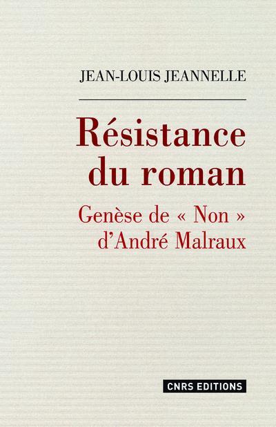 Résistance du roman ; genèse de