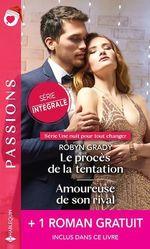 Le procès de la tentation - Amoureuse de son rival - Secrète passion  - Robyn Grady - Red Garnier