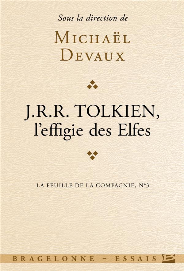 La feuille de la compagnie ; Tolkien, l'effigie des elfes