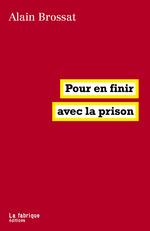 Vente Livre Numérique : Pour en finir avec la prison  - Alain BROSSAT