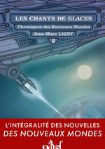 Vente Livre Numérique : Les Chants de glace  - Jean-Marc Ligny