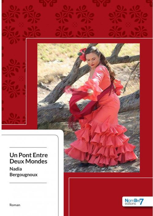 Un Pont entre Deux Mondes  - Nadia Bergougnoux