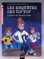 Vente Livre Numérique : Les enquêtes des Tip Top - L'Affaire du diamant bleu CE1/CE2 dès 7 ans  - Christine Palluy