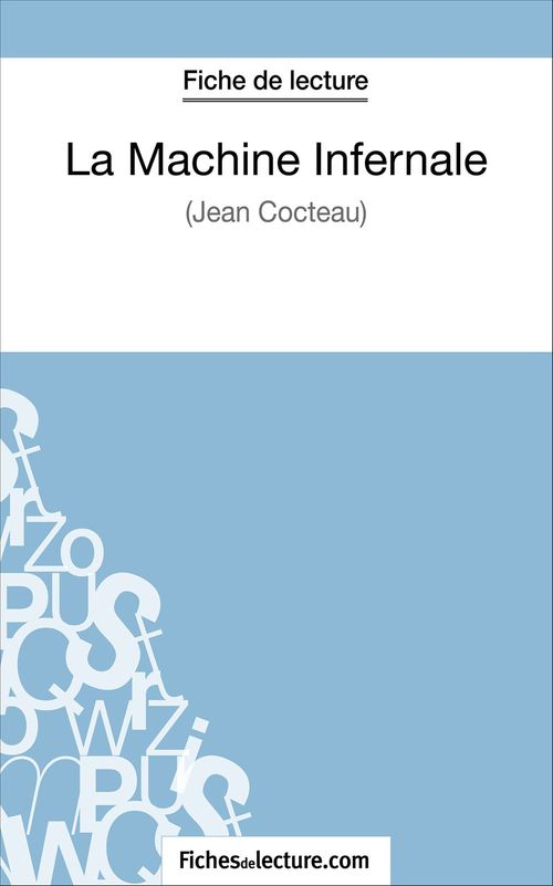 La machine infernale de Jean Cocteau ; fiche de lecture ; analyse complète de l'½uvre