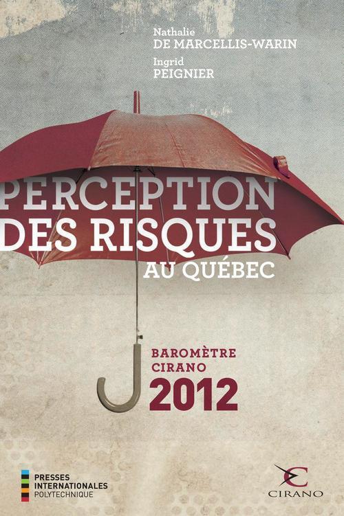 Perception des risques au Québec ; baromètre CIRANO 2012