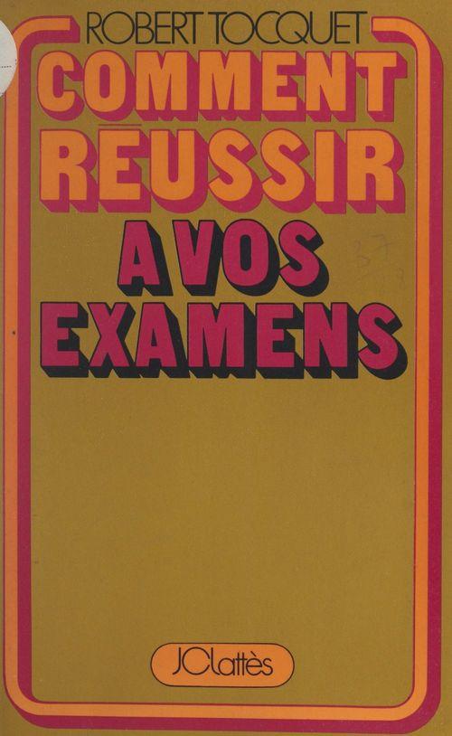 Vente Livre Numérique : Comment réussir à vos examens  - Robert Tocquet