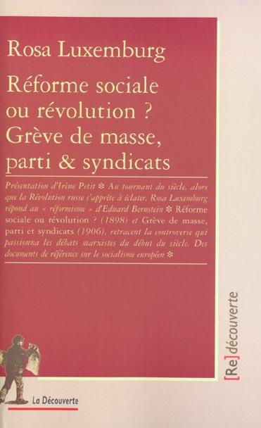 Reforme sociale ou revolution ? greve de masse, parti & syndicats