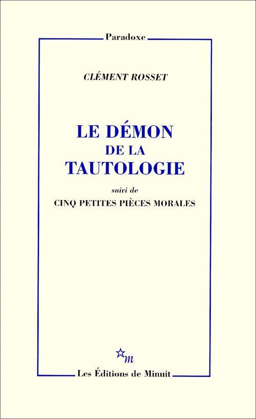 Le Démon de la tautologie, suivi de cinq petites pièces morales