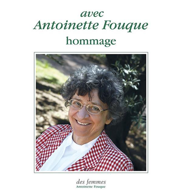 Avec Antoinette Fouque ; hommage