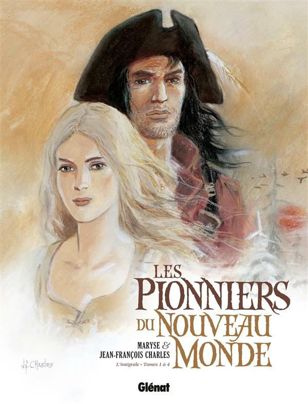 Les pionniers du Nouveau Monde ; INTEGRALE VOL.1 ; T.1 A T.4