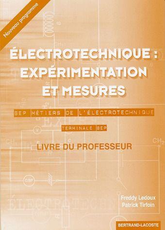 électronique : expérimentation et mesures ; BEP métiers de l'électrotechnique ; terminale ; livre du professeur