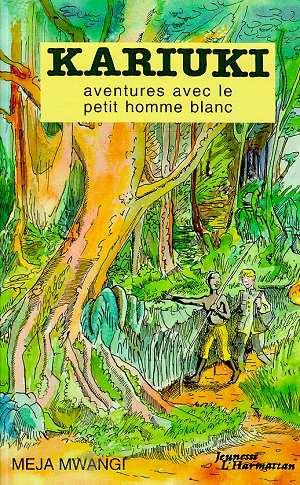 Kariuki, Aventures Avec Le Petit Homme Blanc